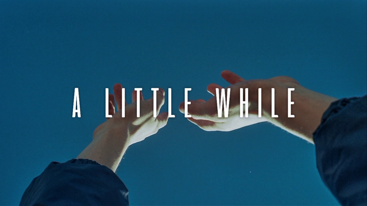 A Little While